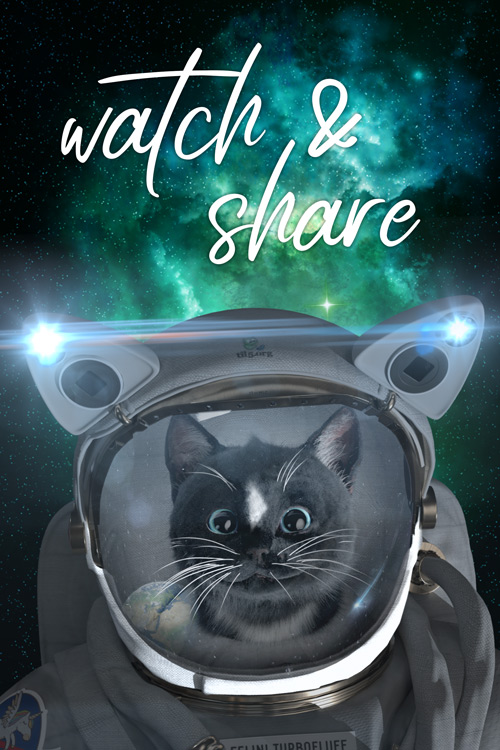 Felini Cat in Spacesuit Poster with the words watch and share